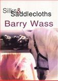 Silks and Saddlecloths, Wass, Barry, 1857565606