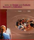 How to Design and Evaluate Research in Education, Fraenkel, Jack R. and Wallen, Norman E., 0072485604