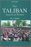 The Taliban : Ascent to Power, Gohari, M. J., 0195795601