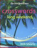 The New York Times Crosswords for a Long Weekend, New York Times Staff, 0312365608