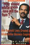 """""""Why Should White Guys Have All the Fun?"""", Reginald F. Lewis and Hugh B. Price, 0471145602"""