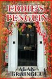 Eddie's Penguin, Alan Grainger, 1467945609