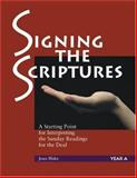 Signing the Scriptures Year A : A Starting Point for Interpreting the Sunday Readings for the Deaf, Blake, Joan, 1568545606