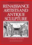 Renaissance Artists and Antique Sculpture : A Handbook of Sources. New, revised, and updated Edition, Bober, Phyllis and Rubinstein, Ruth, 1905375603