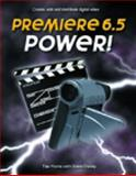 Premiere 6.5 Power! : Create, Edit and Distribute Digital Video Using Adobe Premiere 6. 0-6. 5, Morris, Tee and Oakley, Steve, 1929685602