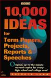 10,000 Ideas for Term Papers, Projects, Reports and Speeches, Kathryn Lamm, 0028605608