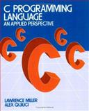 C Programming Language, Lawrence H. Miller and Alexander E. Quilici, 0471825603