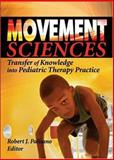 Movement Sciences : Transfer of Knowledge into Pediatric Therapy Practice, Palisano, Robert J., 0789025604