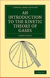 An Introduction to the Kinetic Theory of Gases, Jeans, James, 1108005608