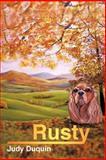 Rusty, Judy Duquin, 1463425600