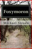 Foxymoron, Michael Strada, 146991560X