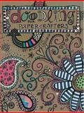 Doodling for Papercrafters, Leisure Arts Staff, 160140560X
