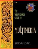 The Web Wizard's Guide to Multimedia, Lengel, James G., 0201745615