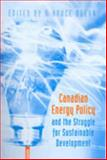 Canadian Energy Policy and the Struggle for Sustainable Development, , 080208561X