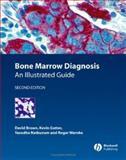 Bone Marrow Diagnosis : An Illustrated Guide, Gatter, Kevin and Natkunam, Yasodha, 1405135611