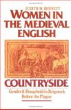 Women in the Medieval English Countryside : Gender and Household in Brigstock Before the Plague, Bennett, Judith M., 0195045610