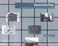 Beyond the Plan : The Transformation of Personal Space in Housing, Willats, Stephen, 0471495611