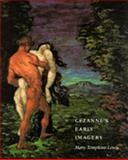 Cezanne's Early Imagery, Lewis, Mary T., 0520065611