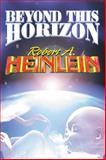 Beyond This Horizon, Robert A. Heinlein, 0743435613