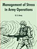 Management of Stress in Army Operations, U. S. Army, 141021561X