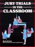 Jury Trials in the Classroom, Betty M. See, 1563085615