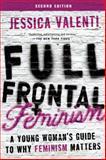 Full Frontal Feminism, Jessica Valenti, 1580055613