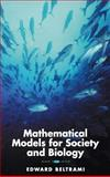 Mathematical Models for Society and Biology, Beltrami, Edward, 0120855615