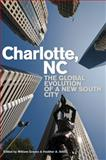 Charlotte, NC : The Global Evolution of a New South City, , 0820335614