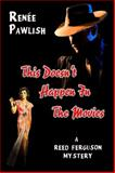 This Doesn't Happen in the Movies, Renee Pawlish, 0982705611