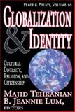 Globalization and Identity : Cultural Diversity, Religion, and Citizenship, , 1412805619
