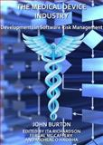 The Medical Device Industry : Developments in Software Risk Management, Burton, John, 1443805610
