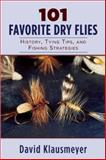 101 Favorite Dry Flies, David Klausmeyer, 1620875616