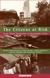 The Citizens at Risk : From Urban Sanitation to Sustainable Cities, McGranahan, Gordon and Songsore, Jacob, 1853835617