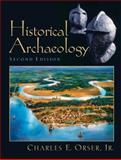 Historical Archaeology, Orser, Charles E., Jr., 0131115618