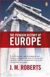 Penguin History of Europe, J. M. Roberts, 0140265619