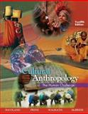 Cultural Anthropology : The Human Challenge, Haviland, William A. and Prins, Harald E. L., 0495095613