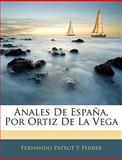 Anales de España, Por Ortiz de la Veg, Fernando Patxot Y. Ferrer, 1146105614