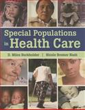 Special Populations in Health Care, Miles Burkholder and Ms. Nicole Bremer-Nash, 1284025616