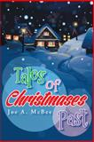 Tales of Christmases Past, Joe A. McBee, 149186561X
