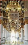Hajj - My Pilgrimage, Ali Abbas, 1497355613