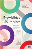 The New Ethics of Journalism, Kelly McBride and Tom Rosenstiel, 1604265612