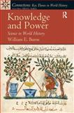 Knowledge and Power : Science in World History, Burns, William E., 0136155618