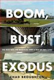 Boom, Bust, Exodus 1st Edition