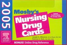 Mosby's 2005 Nursing Drug Cards, Albanese, Joseph A. and Nutz, Patricia A., 0323025617