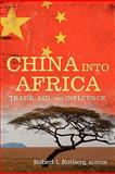 China into Africa : Trade, Aid, and Influence, , 081577561X