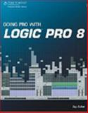 Going Pro with Logic Pro 8, Batzdorf, Nicholas and Asher, Jay, 1598635611