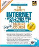 The Complete Internet and World Wide Web Programming Training Course, Deitel, Harvey M. and Deitel, Paul J., 013089561X