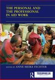 The Personal and the Professional in Aid Work, , 0415705614