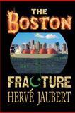 The Boston Fracture, Hervé Jaubert, 1466405619