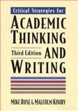 Critical Strategies for Academic Thinking and Writing : A Text with Readings, Kiniry, Malcolm and Rose, Mike, 031211561X